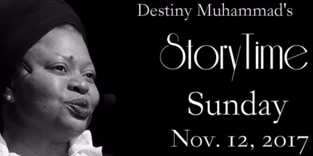 Destiny Muhammad STORYTIME